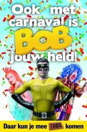 Bob, ook met carnaval is Bob jouw held