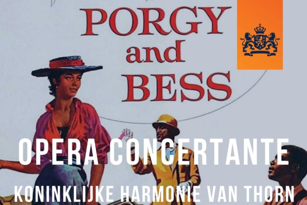 Harmonie Thorn speelt opera Porgy & Bess in concertante