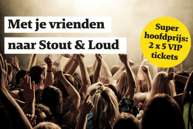 Win tickets voor de mega-party Stout & Loud in Echt