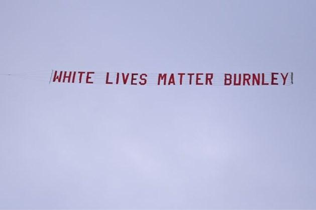 Burnley gaat fans levenslang weren na vliegtuigje met tekst 'White Lives Matter'