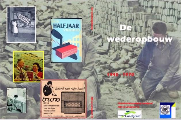'Wederopbouw': nieuw themaboek van Heemkundevereniging Landgraaf verschenen