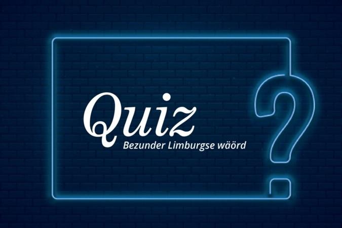 Quiz: Bezunder Limburgse wäörd